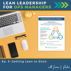 Episode 3: Getting Lean to Stick