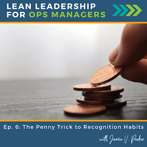 Episode 6: The Penny Trick to Recognition Habits