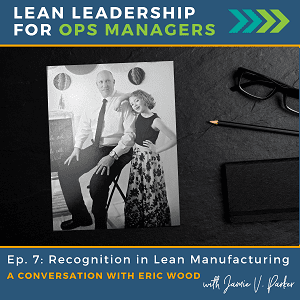 Episode 007 - Recognition in Lean Manufacturing