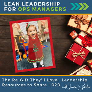 The Re-Gift They'll Love - YAY! - Cover Art WP - Ep 20 - Lean Leadership for Ops Managers