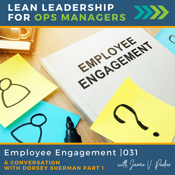 Employee Engagement with Dorsey Sherman | 031