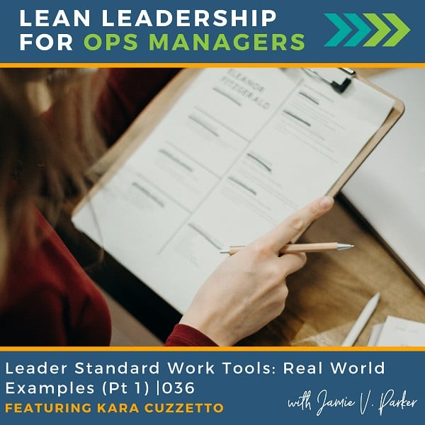 Leader Standard Work Tools: Real World Examples (Part 1) | 036