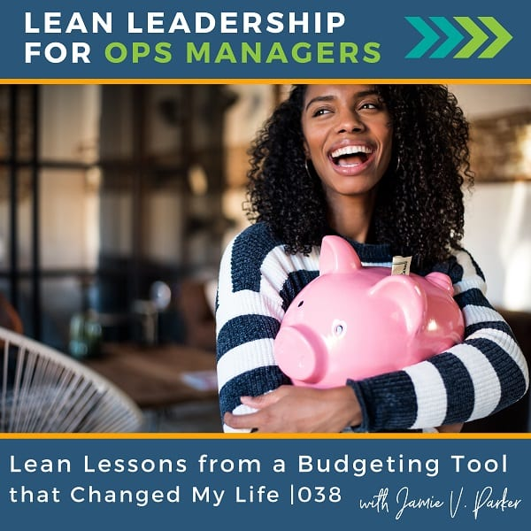 Lean Lessons from a Budgeting Tool that Changed My Life | 038