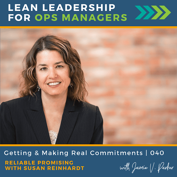 Getting and Making Real Commitments: Reliable Promising with Susan Reinhardt | 040