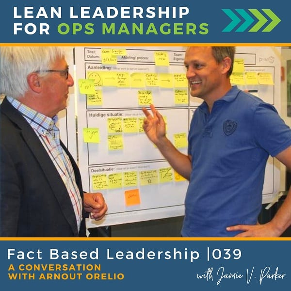 Fact-Based Leadership with Arnout Orelio | 039