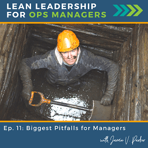 Biggest Lean Pitfalls for Managers - coverart for Episode 11 - Lean Leadership for Ops Managers Podcast