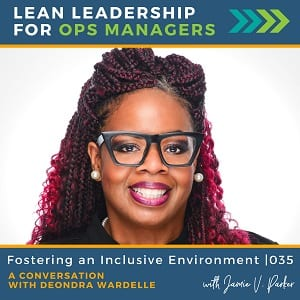 Fostering an Inclusive Environment with Deondra Wardelle | 035