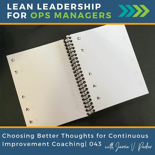 Choosing Better Thoughts for Continuous Improvement Coaching | 043