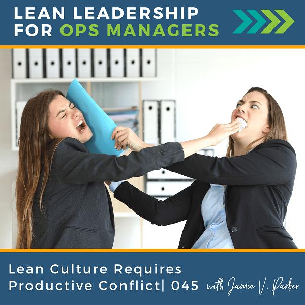 Lean Culture Requires Productive Conflict | 045