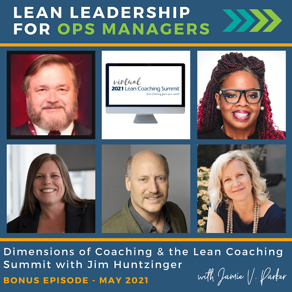 Dimensions of Coaching and the Lean Coaching Summit with Jim Huntzinger of Lean Frontiers | Bonus Episode May 2021