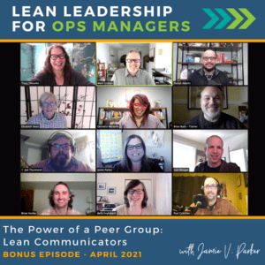 The Power of a Peer Group - Lean Communicators - Coverart OP - Bonus April 2021 - Lean Leadership for Ops Managers Podcast